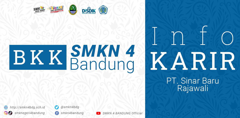 BKK SMKN 4 Bandung - Info Karir PT. SINAR BARU RAJAWALI