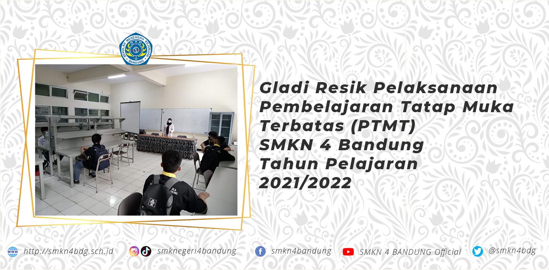 Gladi Resik Pelaksanaan Pembelajaran Tatap Muka Terbatas (PTMT) SMKN 4 Bandung Tahun Pelajaran 2021/2022