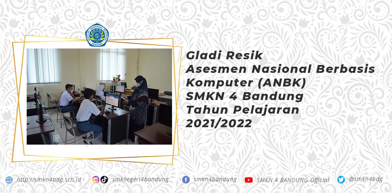Gladi Resik Asesmen Nasional Berbasis Komputer (ANBK) SMKN 4 Bandung Tahun Pelajaran 2021/2022
