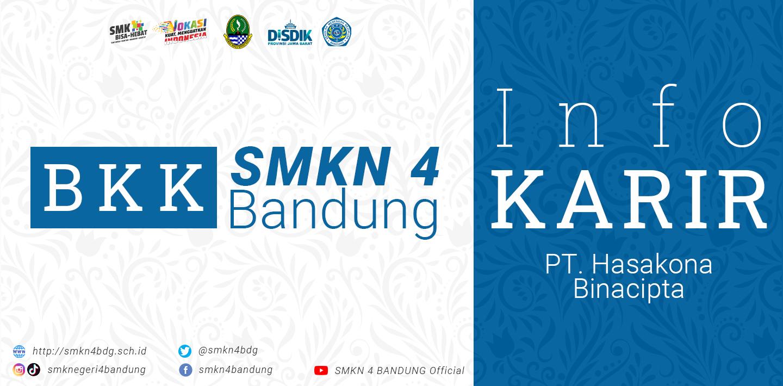 BKK SMKN 4 Bandung - Info Karir PT. HASAKONA BINA CIPTA
