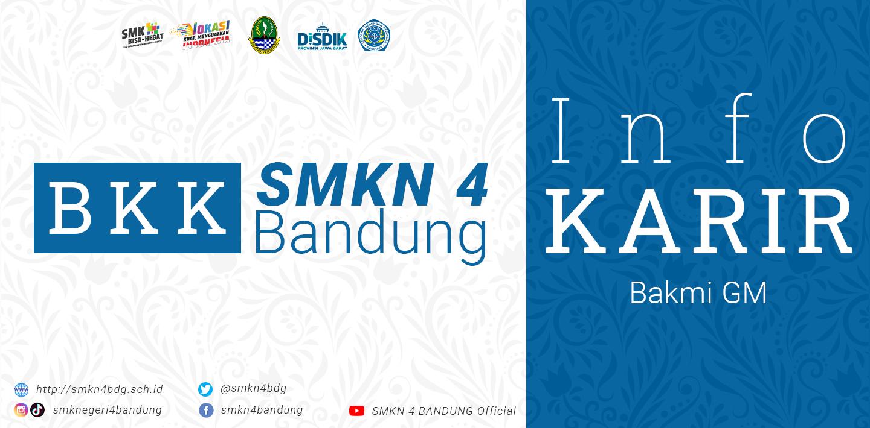 BKK SMKN 4 Bandung - Info Karir BAKMI GM