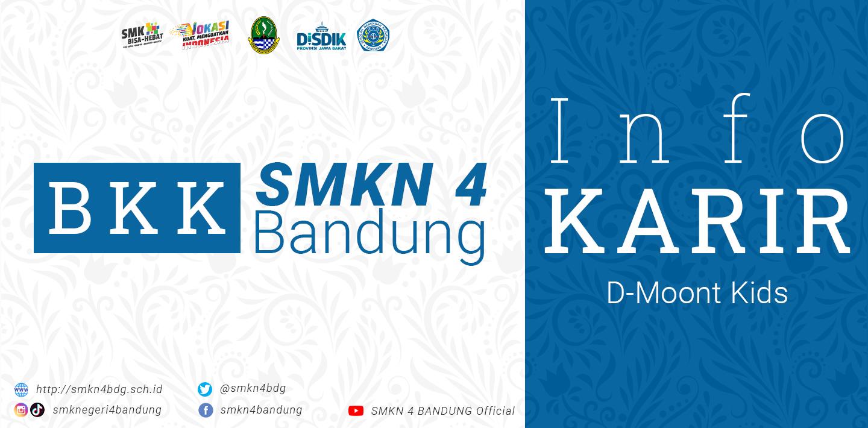 BKK SMKN 4 Bandung - Info Karir D-MOONT KIDS