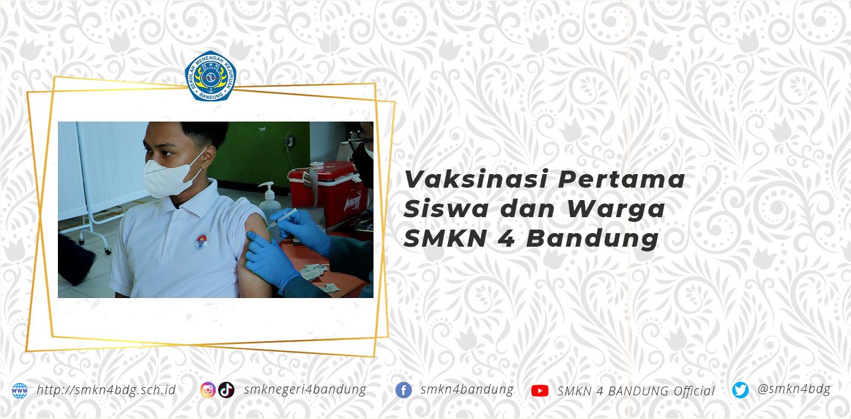 Vaksinasi Pertama Siswa dan Warga SMKN 4 Bandung
