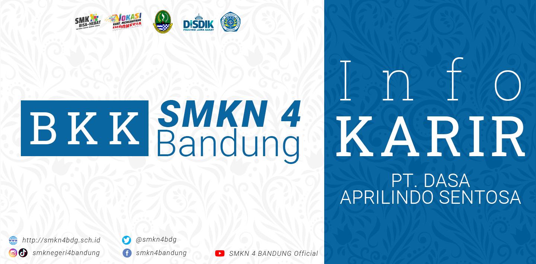 BKK SMKN 4 Bandung - Info Karir PT. DASA APRILINDO SENTOSA
