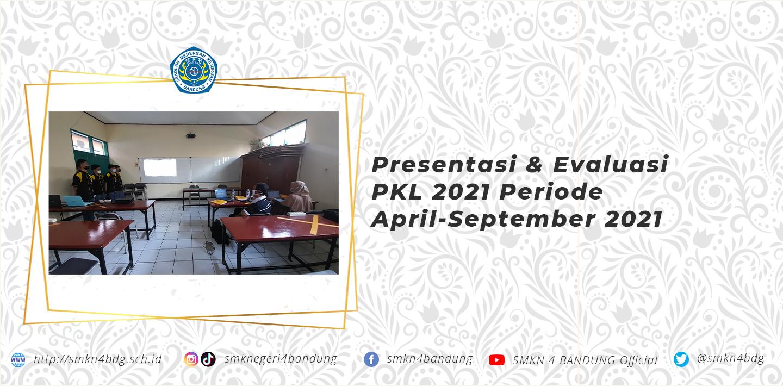 Presentasi & Evaluasi PKL Periode April-September 2021